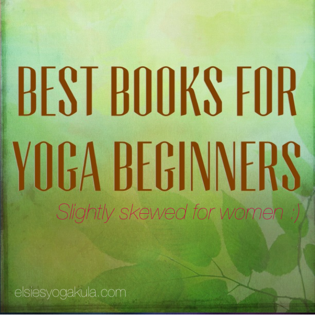 best yoga books for beginners slightly skewed for women